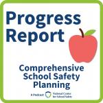 Progress Report podcast logo - Comprehensive School Safety Planning Series